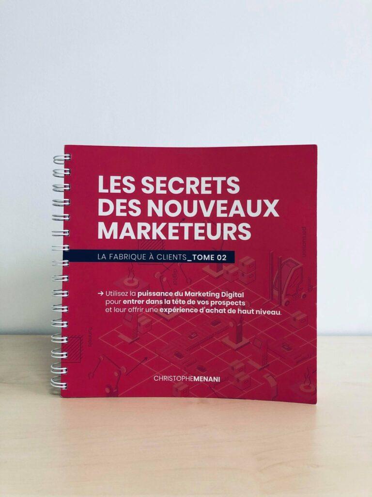 Livres de Marketing Digital :  Les secrets des nouveaux marketeurs - La Fabrique à Clients - Tome 1